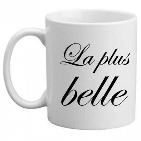 """Mug personnalisé humour """"La plus belle"""""""