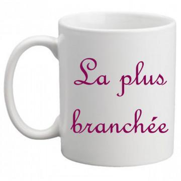 """Mug """"La plus branchée"""""""